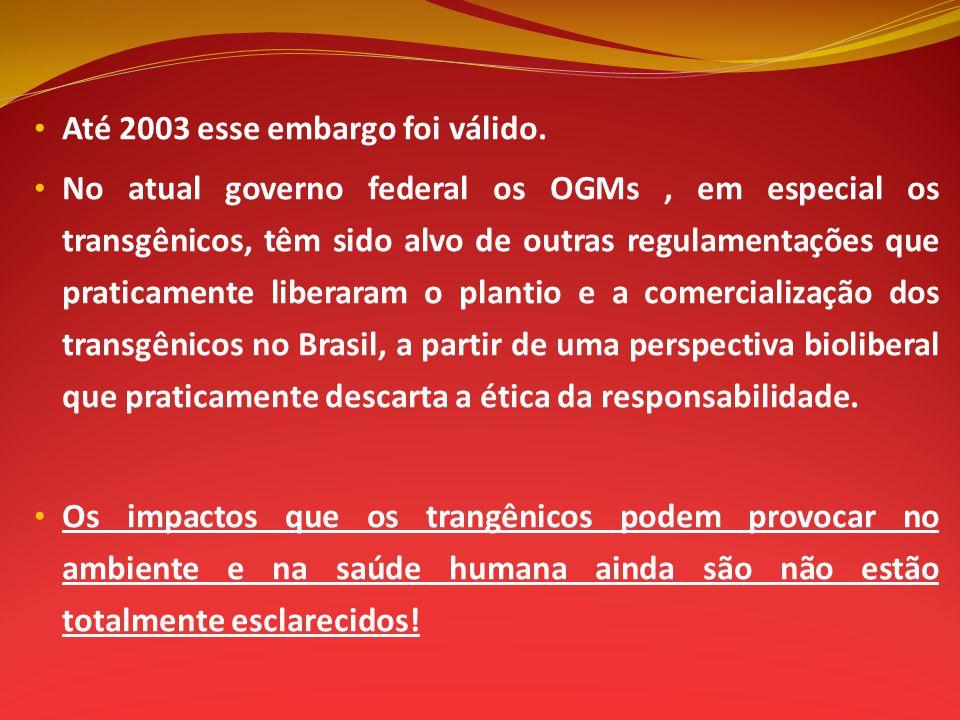 Até 2003 esse embargo foi válido.