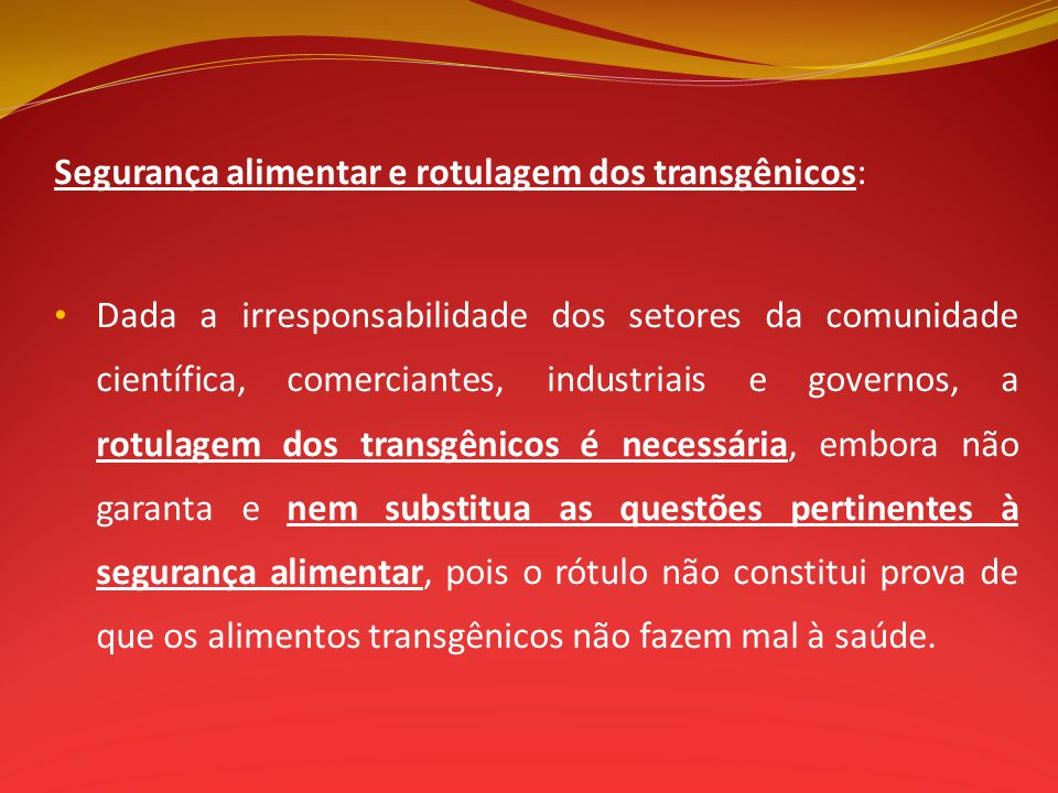 Segurança alimentar e rotulagem dos transgênicos: