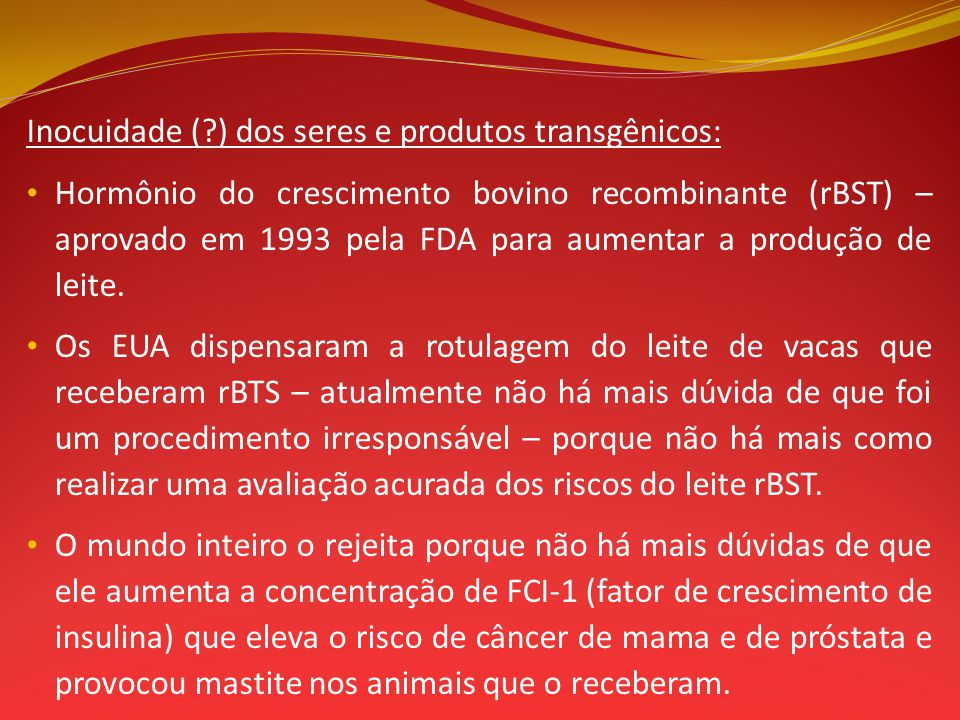 Inocuidade ( ) dos seres e produtos transgênicos:
