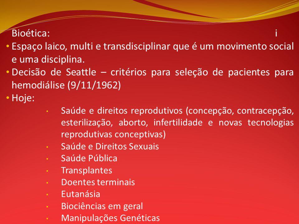 Bioética: i Espaço laico, multi e transdisciplinar que é um movimento social e uma disciplina.