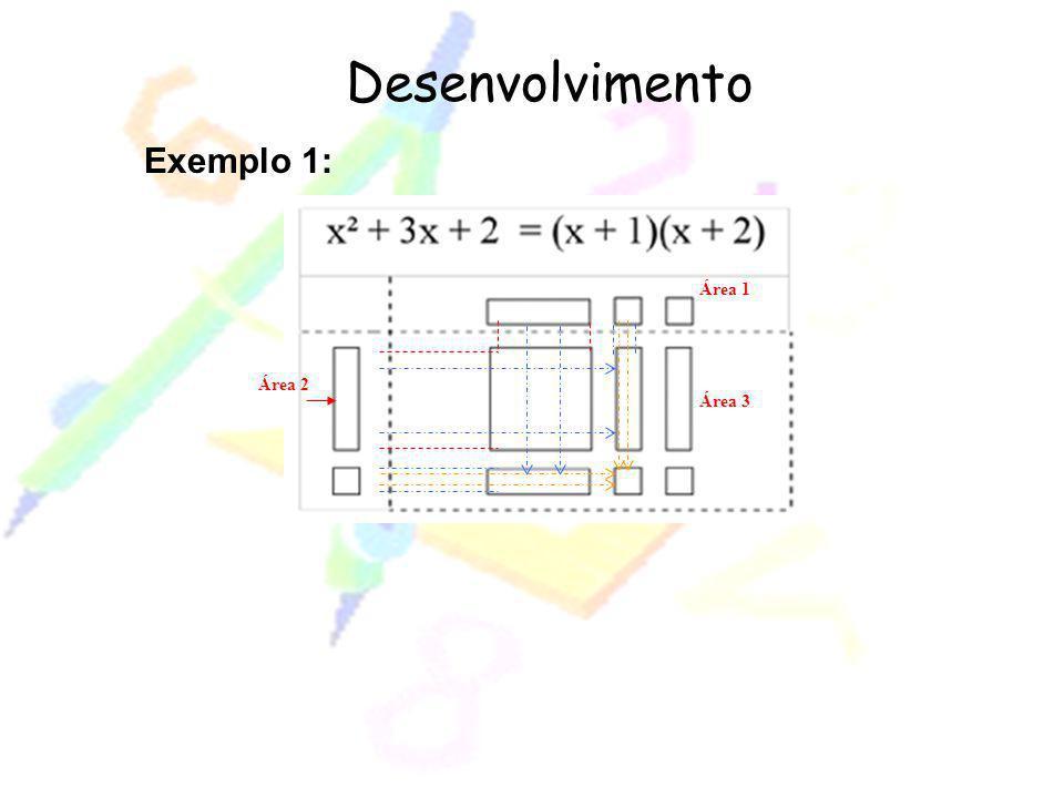 Desenvolvimento Exemplo 1: Área 3 Área 1 Área 2