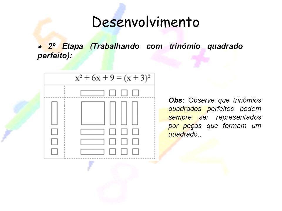 Desenvolvimento · 2º Etapa (Trabalhando com trinômio quadrado perfeito):