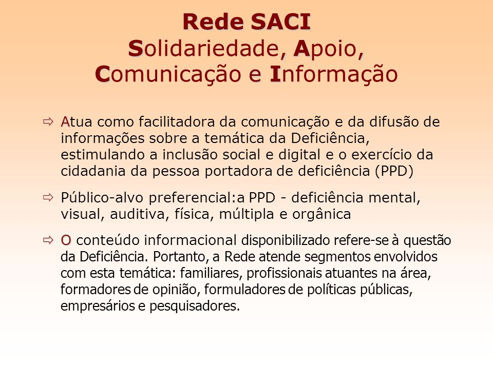 Rede SACI Solidariedade, Apoio, Comunicação e Informação