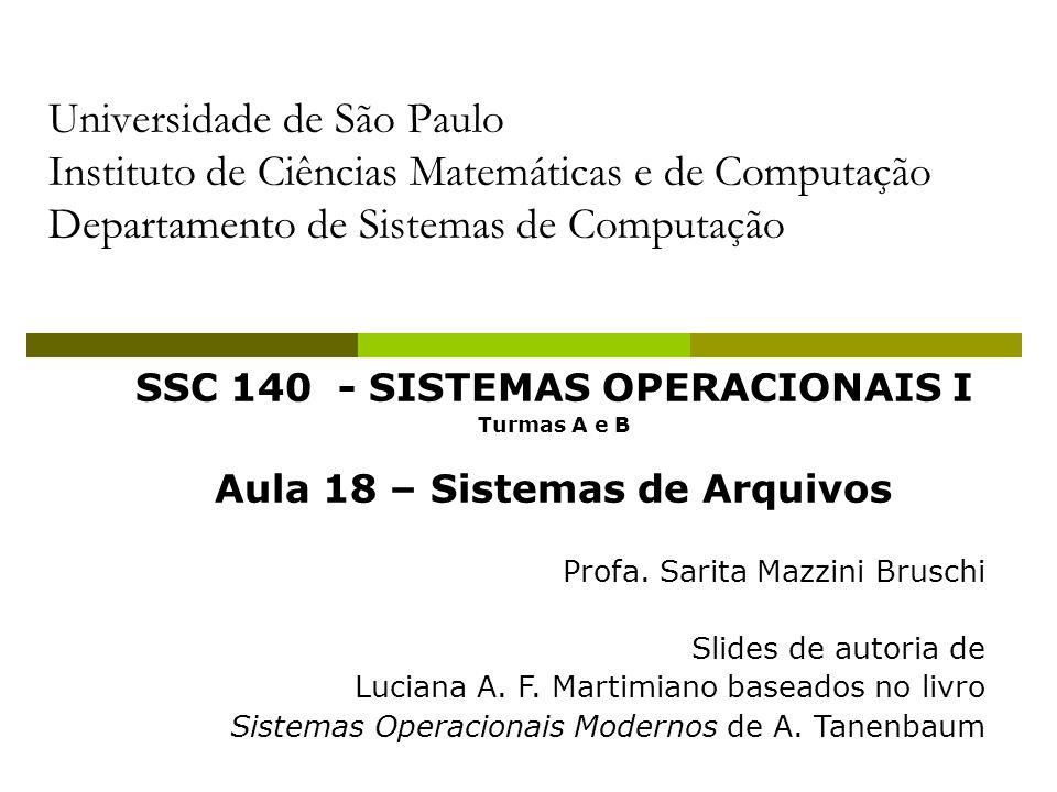 SSC 140 - SISTEMAS OPERACIONAIS I Aula 18 – Sistemas de Arquivos