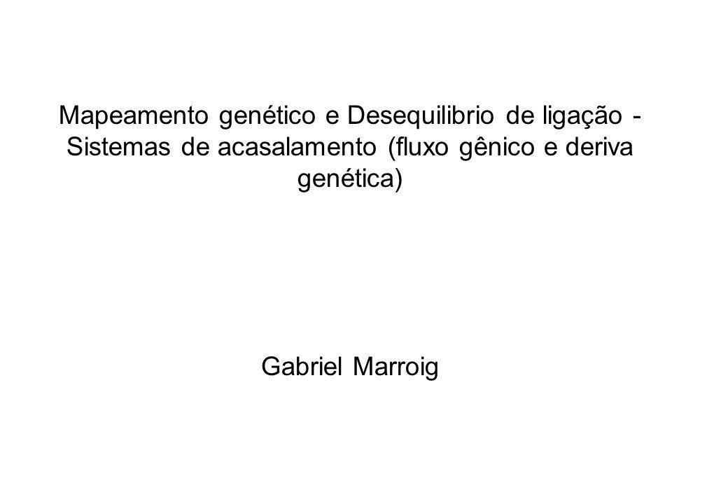 Mapeamento genético e Desequilibrio de ligação -