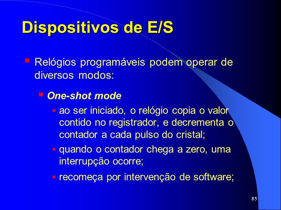 Dispositivos de E/S Relógios programáveis podem operar de diversos modos: One-shot mode.