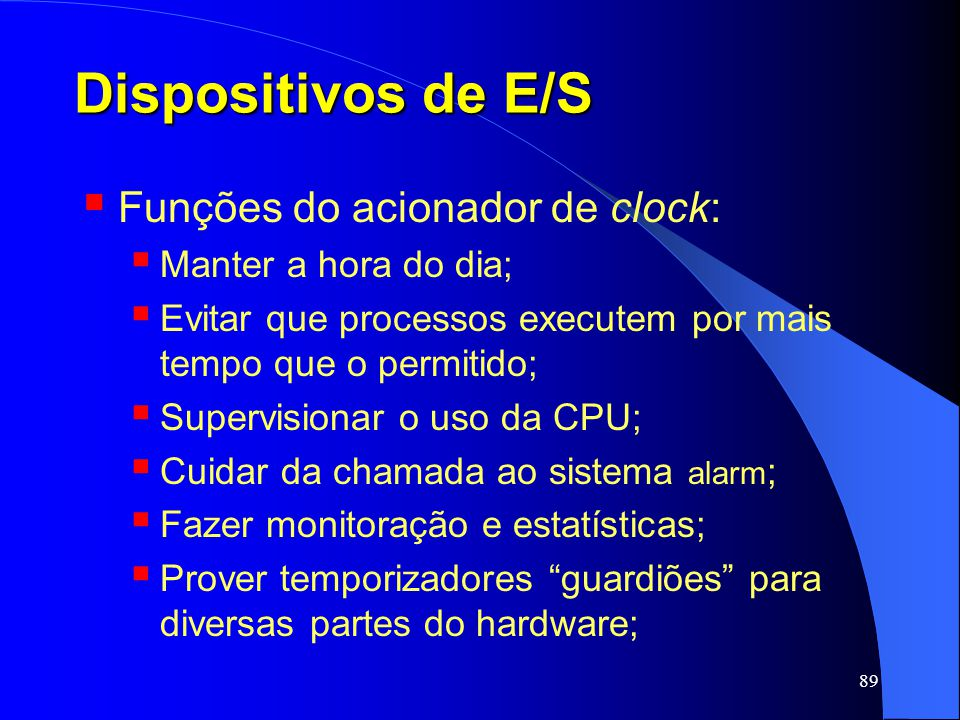 Dispositivos de E/S Funções do acionador de clock: