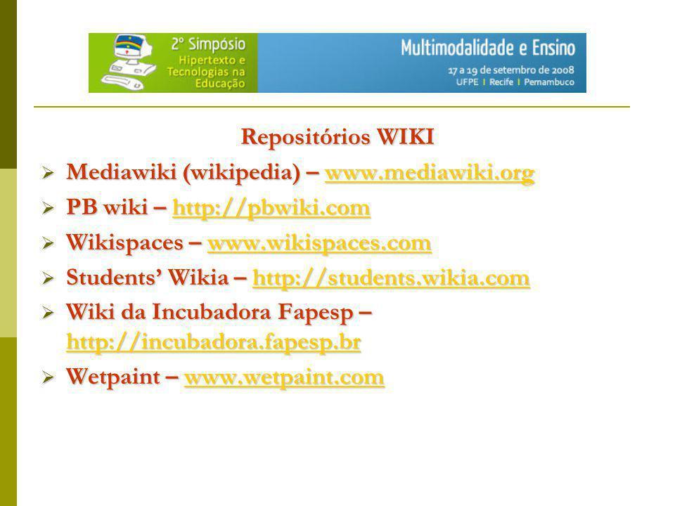 Repositórios WIKI Mediawiki (wikipedia) – www.mediawiki.org. PB wiki – http://pbwiki.com. Wikispaces – www.wikispaces.com.