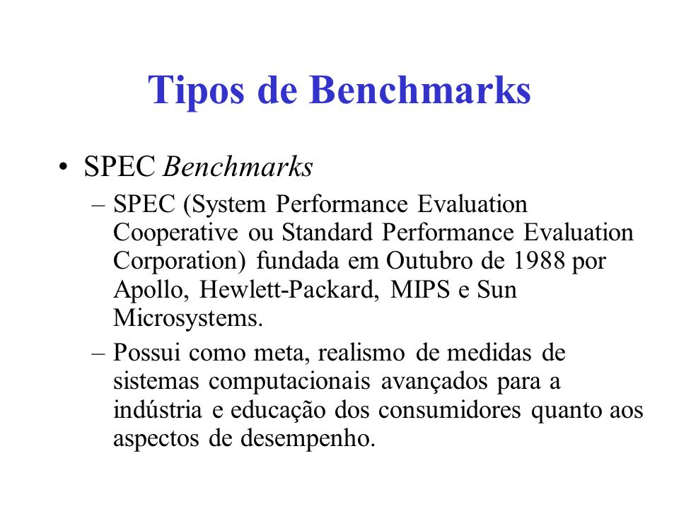 Tipos de Benchmarks SPEC Benchmarks