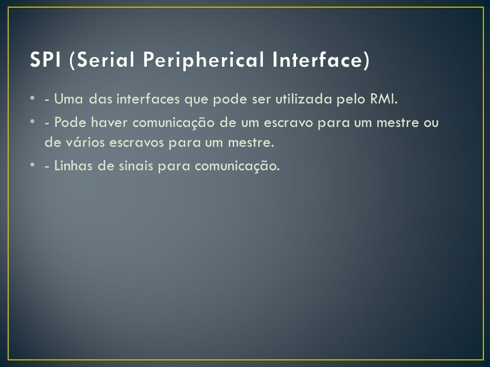SPI (Serial Peripherical Interface)