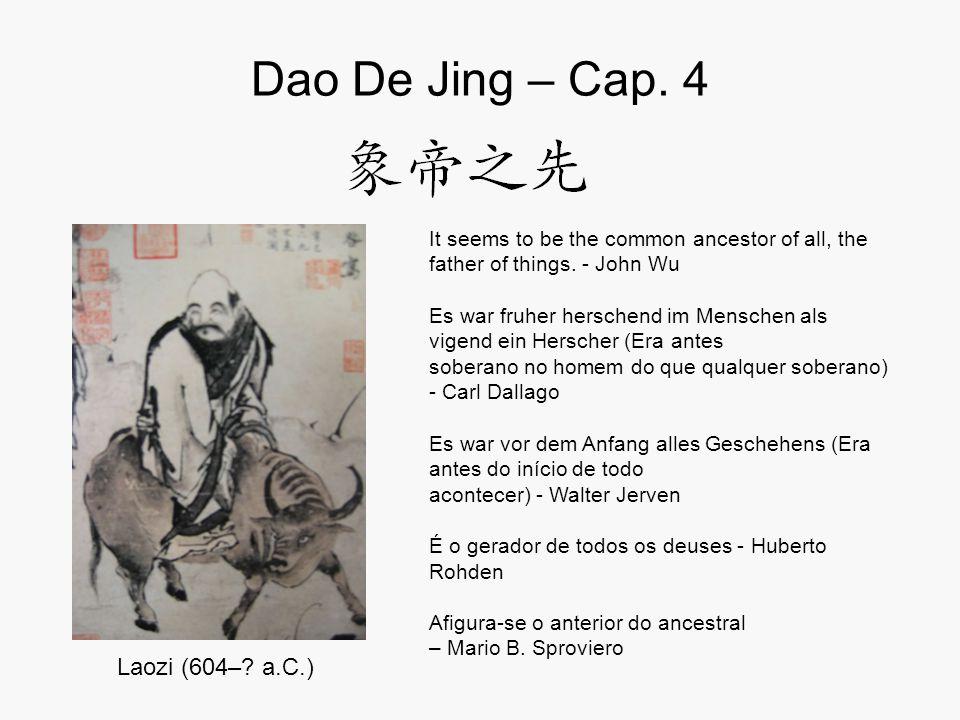 Dao De Jing – Cap. 4 Laozi (604– a.C.)