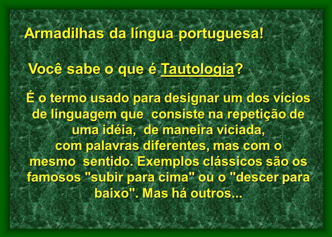Armadilhas da língua portuguesa! Você sabe o que é Tautologia