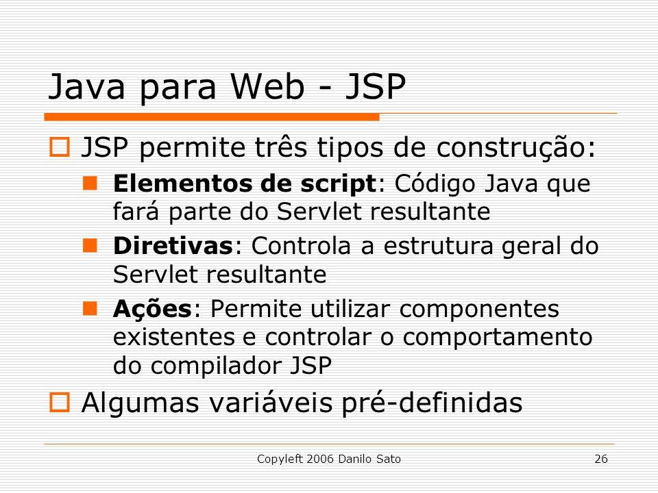 Java para Web - JSP JSP permite três tipos de construção: