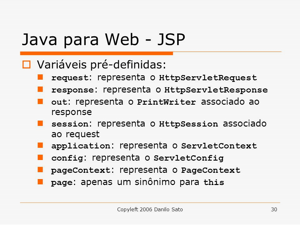 Java para Web - JSP Variáveis pré-definidas: