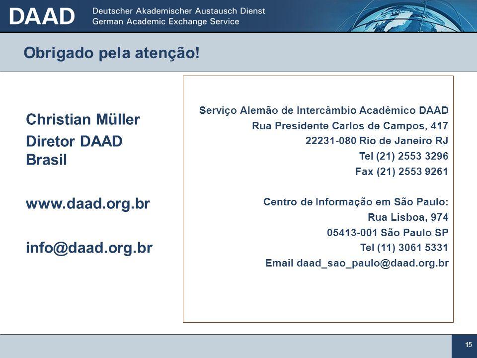 Obrigado pela atenção! Christian Müller Diretor DAAD Brasil