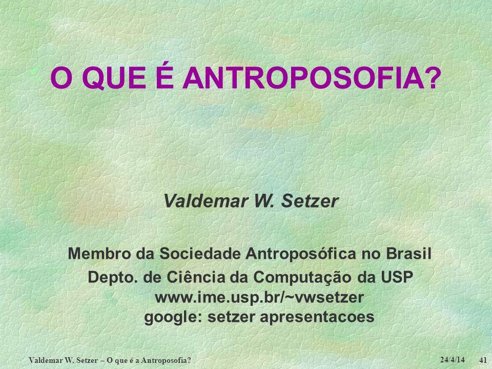 O QUE É ANTROPOSOFIA  Valdemar W. Setzer