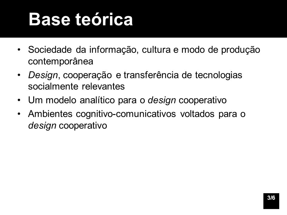 Base teórica Sociedade da informação, cultura e modo de produção contemporânea.
