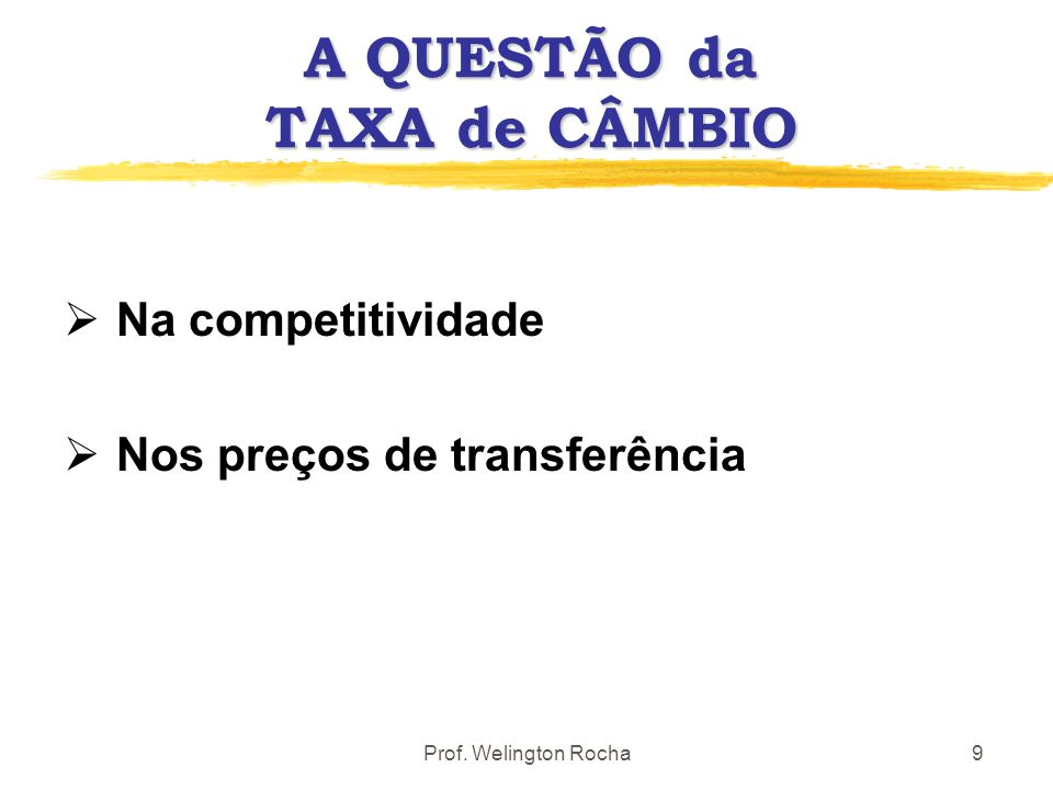 A QUESTÃO da TAXA de CÂMBIO