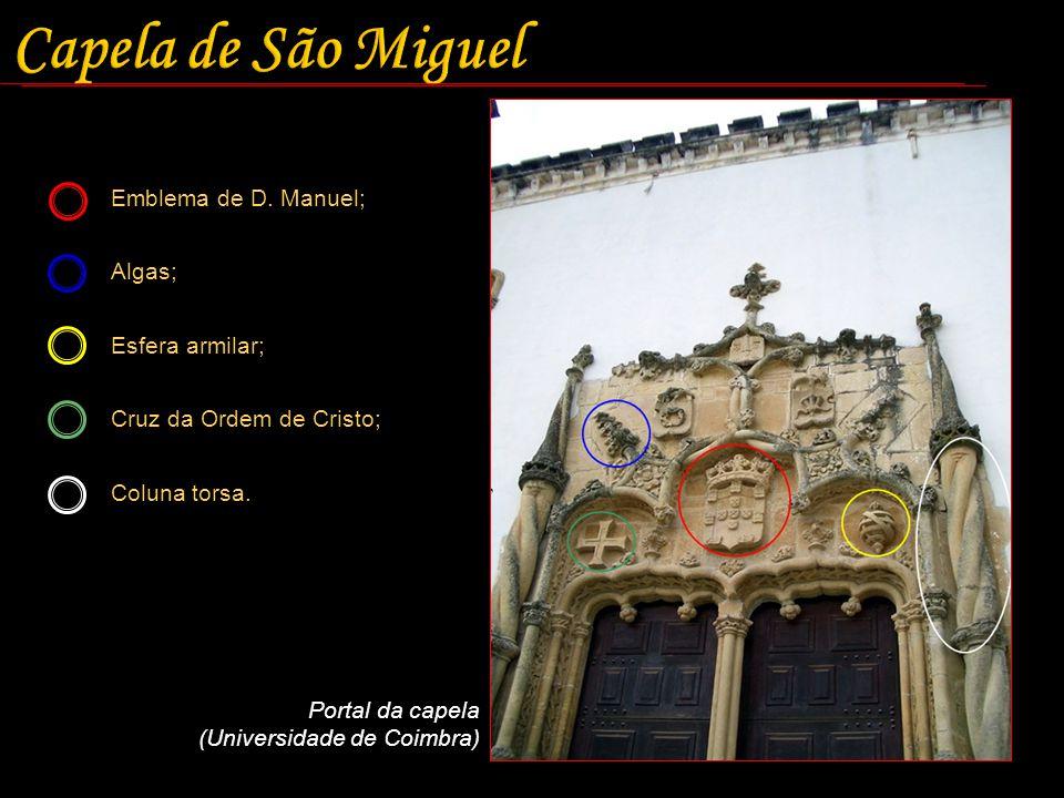 Capela de São Miguel Emblema de D. Manuel; Algas; Esfera armilar;
