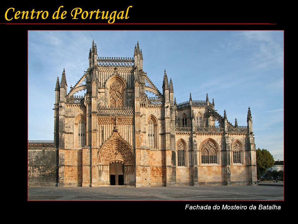 Centro de Portugal Fachada do Mosteiro da Batalha
