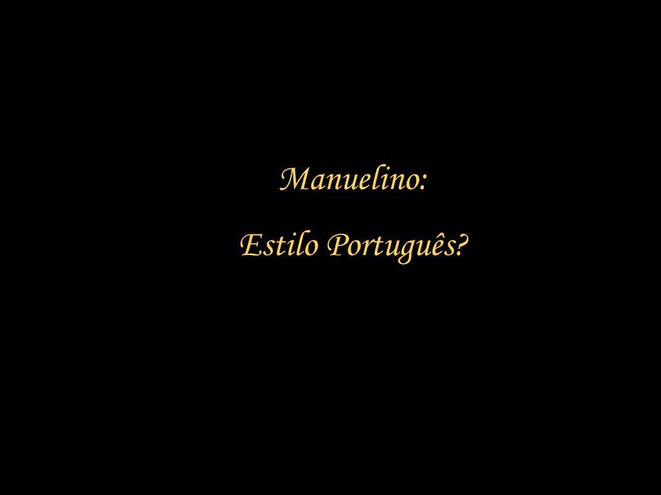 Manuelino: Estilo Português