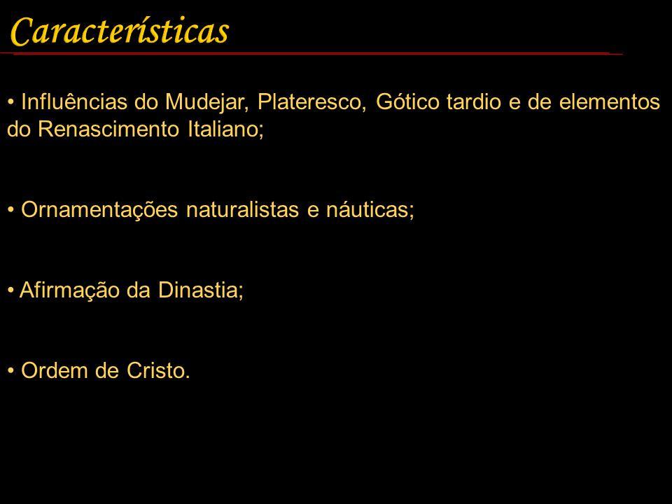 Características Influências do Mudejar, Plateresco, Gótico tardio e de elementos do Renascimento Italiano;