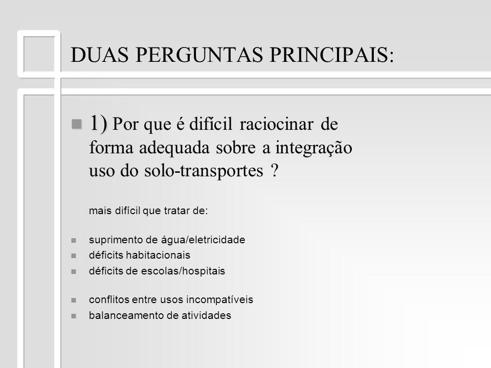 DUAS PERGUNTAS PRINCIPAIS:
