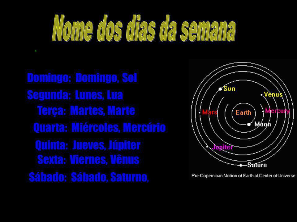 Quinta: Jueves, Júpiter Sexta: Viernes, Vênus