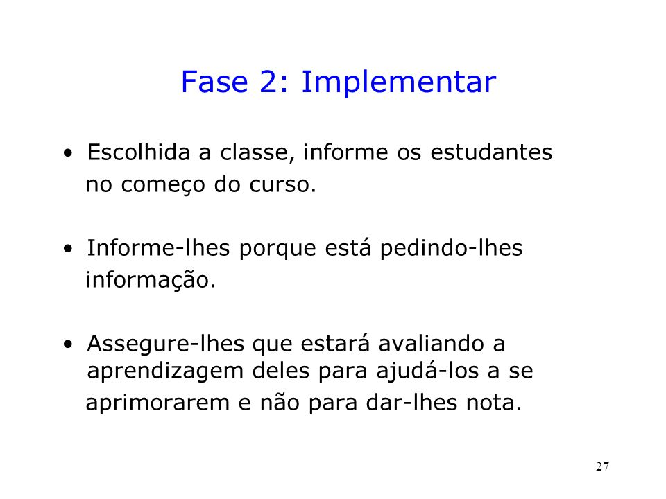 Fase 2: Implementar Escolhida a classe, informe os estudantes