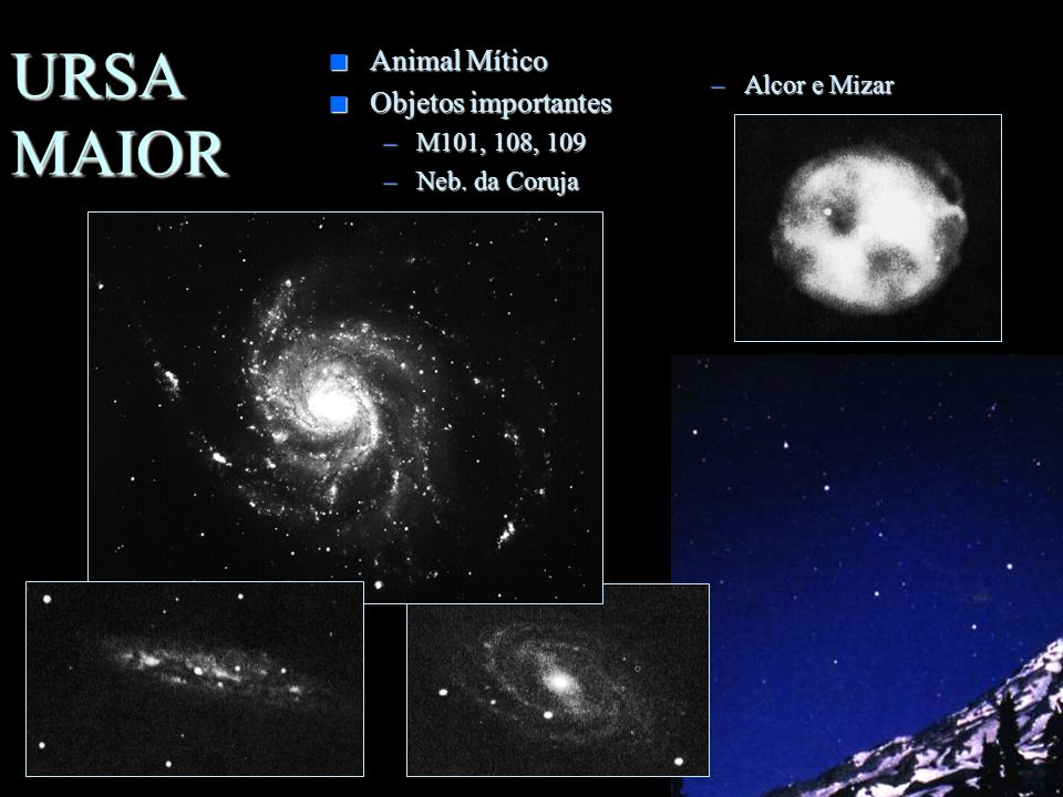 URSA MAIOR Animal Mítico Objetos importantes Alcor e Mizar