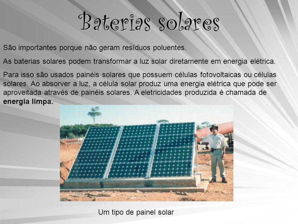 Baterias solares São importantes porque não geram resíduos poluentes.