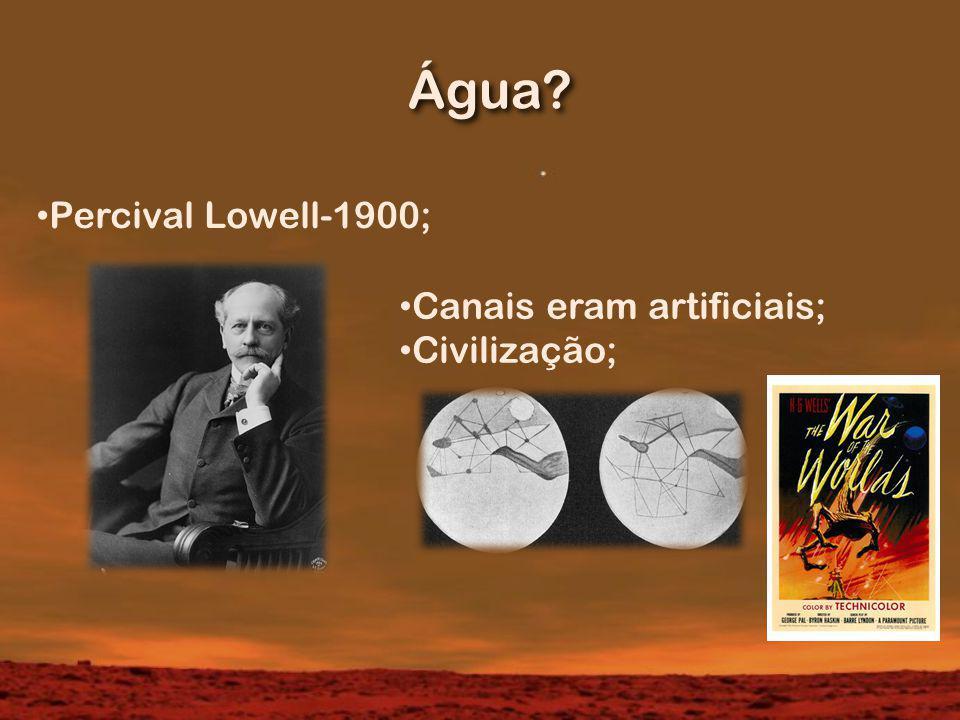 Água Percival Lowell-1900; Canais eram artificiais; Civilização;