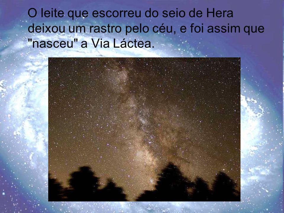 O leite que escorreu do seio de Hera deixou um rastro pelo céu, e foi assim que nasceu a Via Láctea.