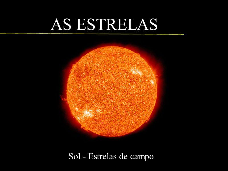 AS ESTRELAS Sol - Estrelas de campo