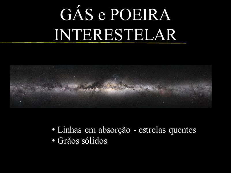 GÁS e POEIRA INTERESTELAR