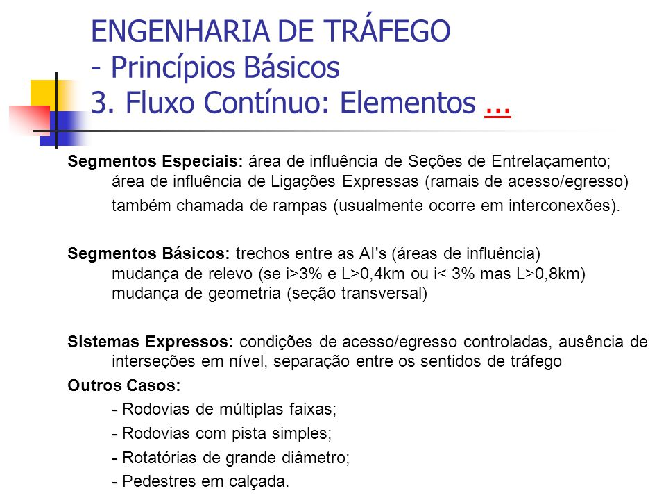 ENGENHARIA DE TRÁFEGO - Princípios Básicos 3. Fluxo Contínuo: Elementos ...