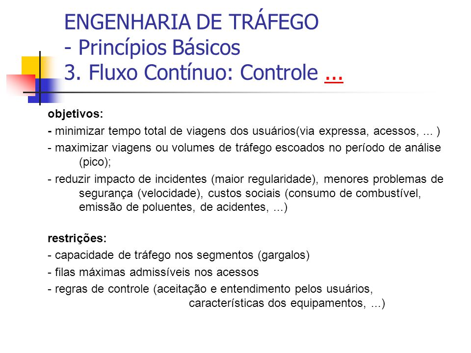ENGENHARIA DE TRÁFEGO - Princípios Básicos 3. Fluxo Contínuo: Controle ...