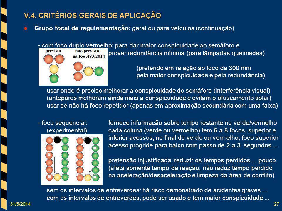 V.4. CRITÉRIOS GERAIS DE APLICAÇÃO