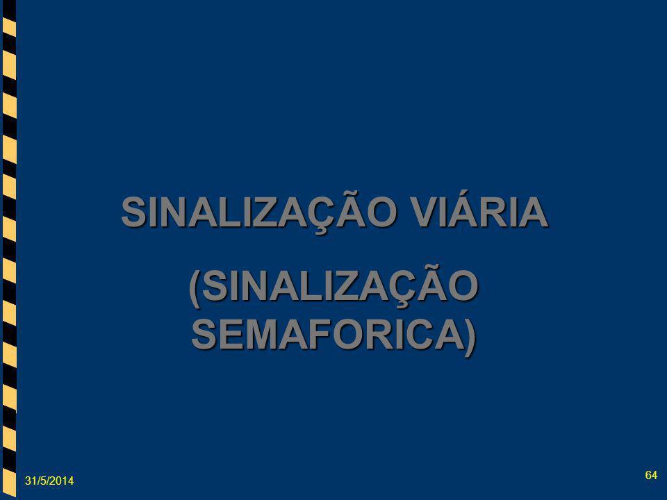 (SINALIZAÇÃO SEMAFORICA)