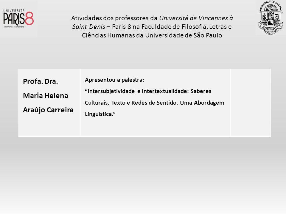 Profa. Dra. Maria Helena Araújo Carreira