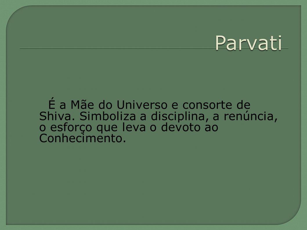 Parvati É a Mãe do Universo e consorte de Shiva.