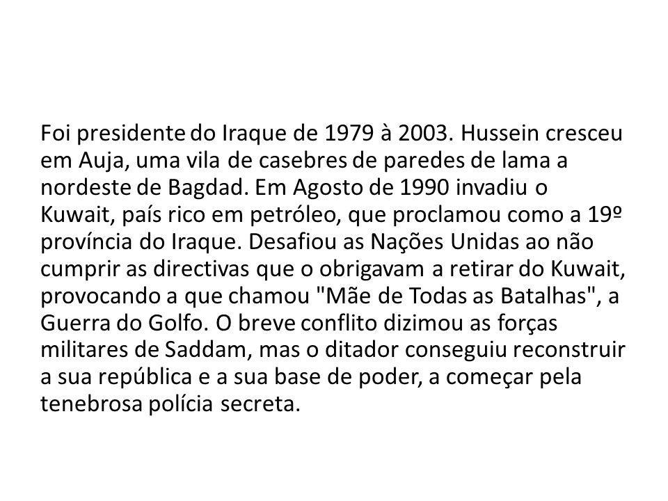 Foi presidente do Iraque de 1979 à 2003