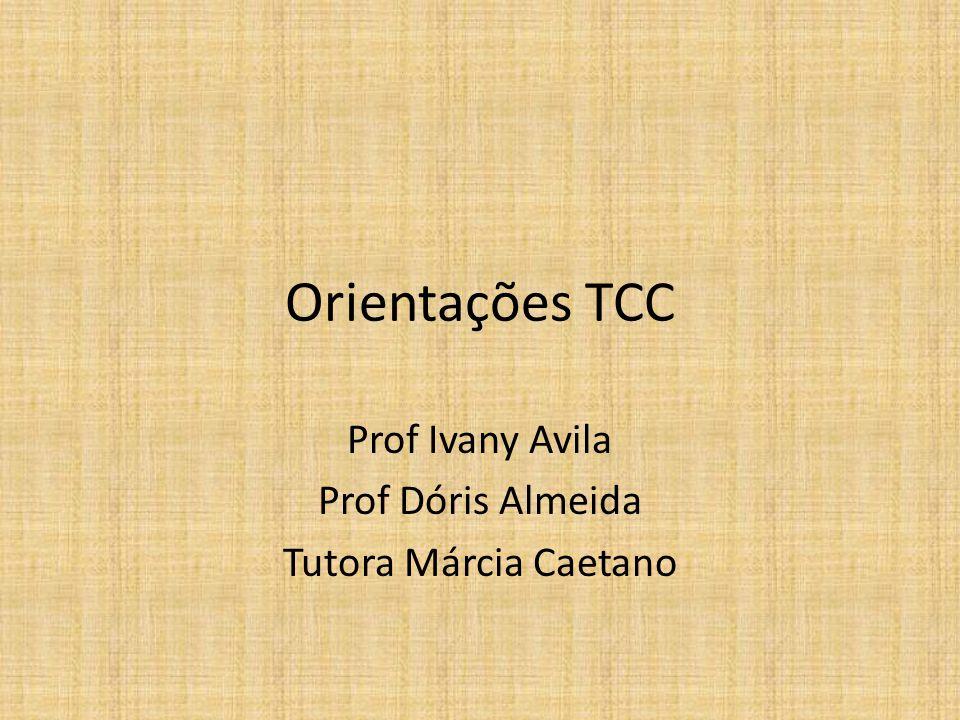 Prof Ivany Avila Prof Dóris Almeida Tutora Márcia Caetano