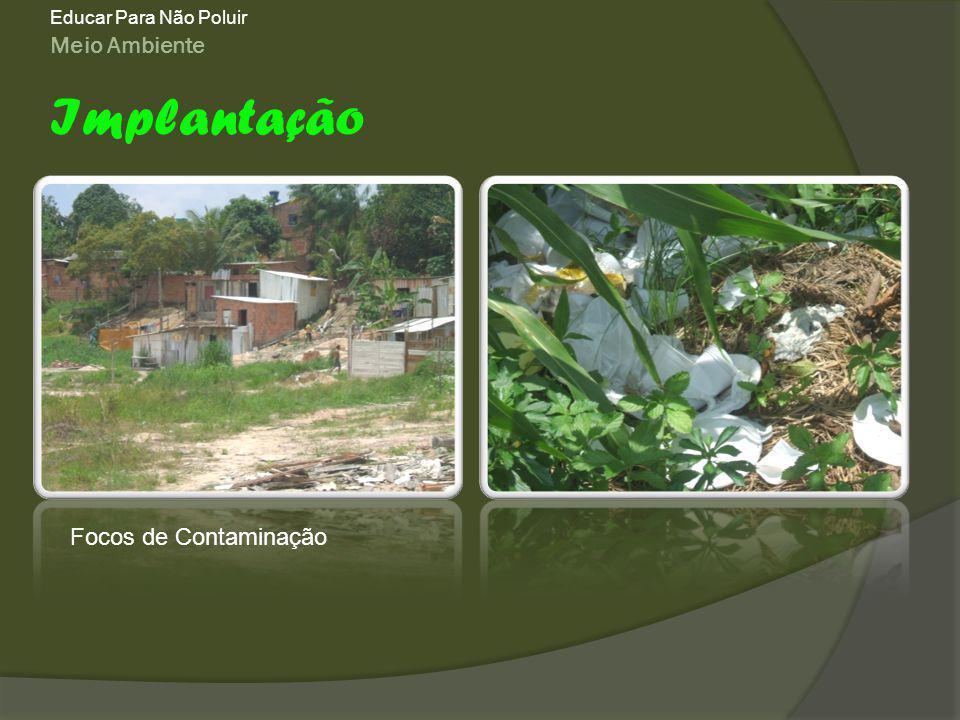 Educar Para Não Poluir Meio Ambiente Implantação Focos de Contaminação