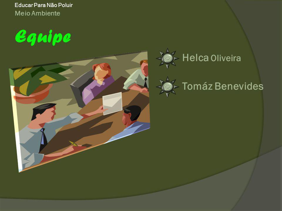 Equipe Helca Oliveira Tomáz Benevides Meio Ambiente