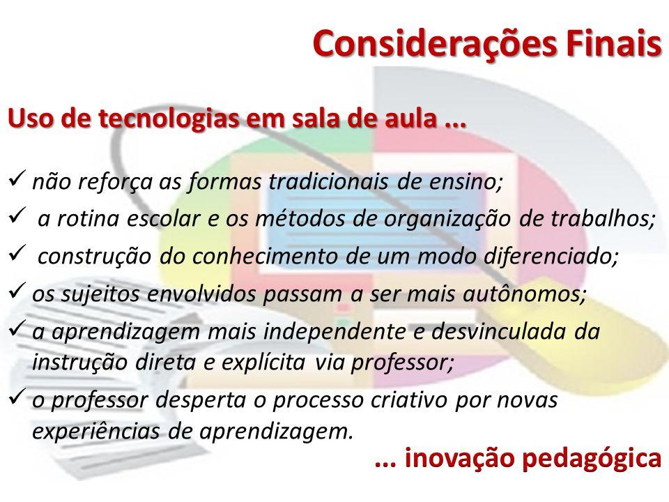 Considerações Finais Uso de tecnologias em sala de aula ...