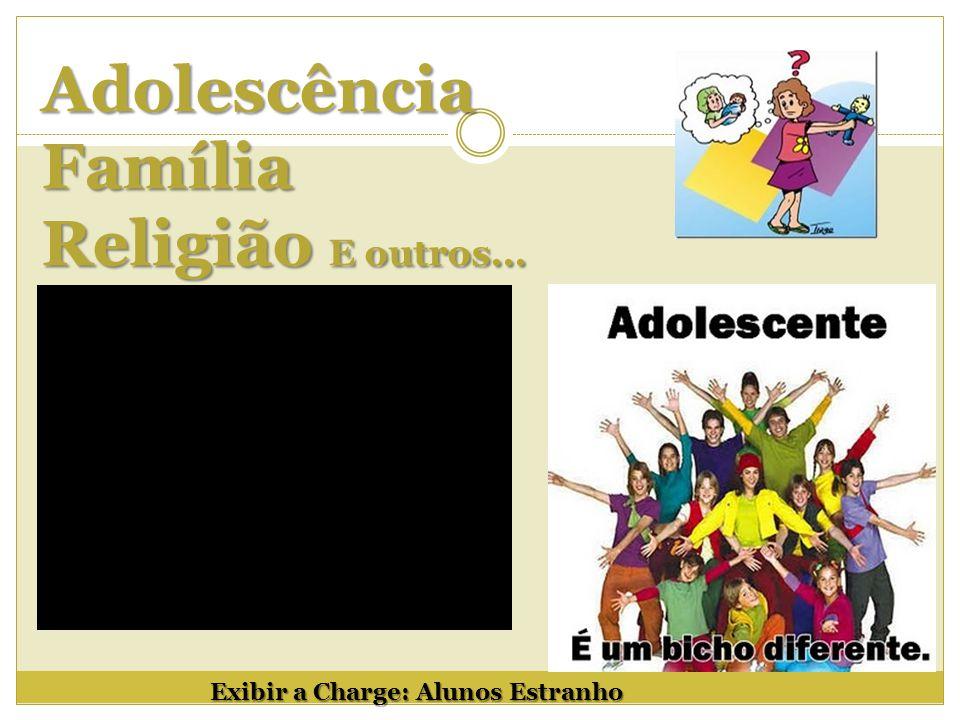 Adolescência Família Religião E outros...