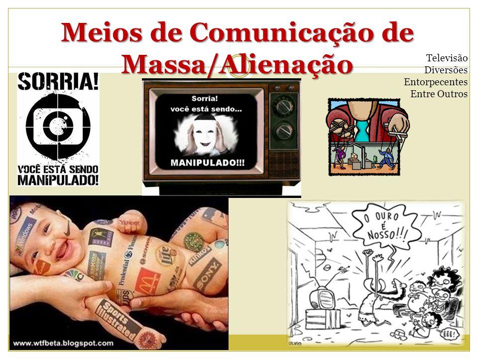 Meios de Comunicação de Massa/Alienação
