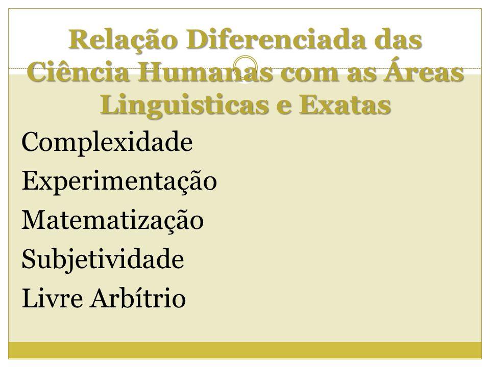 Relação Diferenciada das Ciência Humanas com as Áreas Linguisticas e Exatas
