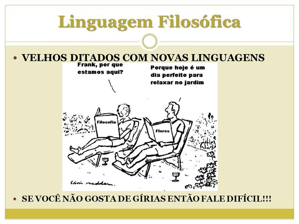 Linguagem Filosófica VELHOS DITADOS COM NOVAS LINGUAGENS